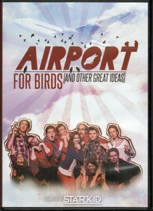 StarKid's Airport For Birds [and other great ideas] DVD (2013)